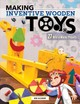 Making Inventive Wooden Toys - Gilsdorf, Bob - ISBN: 9781565239487