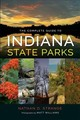 Complete Guide To Indiana State Parks - Strange, Nathan - ISBN: 9780253025197