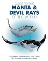 Guide To The Manta And Devil Rays Of The World - Stevens, Guy; Fernando, Daniel; Dando, Marc; Di Sciara, Giuseppe Notarbartolo - ISBN: 9780691183329