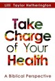 Take Charge Of Your Health - Hetherington, Lilli Taylor - ISBN: 9781940262635