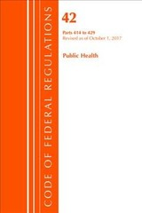 Code Of Federal Regulations, Title 42 Public Health 414-429, Revised As Of October 1, 2017 - Office Of The Federal Register (u.s.) - ISBN: 9781630059286