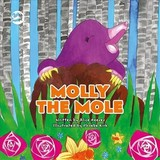 Molly The Mole - Reeves, Alice - ISBN: 9781785924521