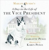 Marlon Bundo's Day In The Life Of The Vice President - Pence, Charlotte - ISBN: 9781621577768