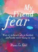 My friend fear - Meera Lee Patel - ISBN: 9789000352531