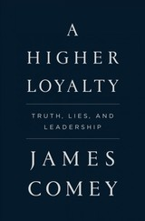 A Higher Loyalty - Comey, James - ISBN: 9781250192455