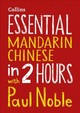 Essential Mandarin Chinese In 2 Hours With Paul Noble - Collins Paul Noble; Noble, Kai-ti; Noble, Paul - ISBN: 9780008287153