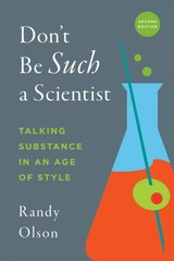 Don't Be Such A Scientist - Olson, Randy - ISBN: 9781610919173