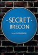 Secret Brecon - Morrison, Mal - ISBN: 9781445672625