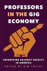 Professors In The Gig Economy - Tolley, Kim (EDT) - ISBN: 9781421425337