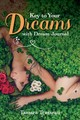 Key To Your Dreams With Dream Journal - Trusseau, Tamara - ISBN: 9781641780407