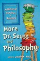 More Dr. Seuss And Philosophy - Held, Jacob M. (EDT) - ISBN: 9781538101339