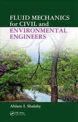 Fluid Mechanics For Civil And Environmental Engineers - Shalaby, Ahlam I. (howard University) - ISBN: 9780849337376