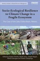 Socio-ecological Resilience To Climate Change In A Fragile Ecosystem - Chiotha, Sosten (EDT)/ Jamu, Daniel (EDT)/ Nagoli, Joseph (EDT)/ Likongwe, ... - ISBN: 9781138482678