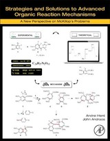 Strategies and Solutions to Advanced Organic Reaction Mechanisms - Andraos, John; Hent, Andrei - ISBN: 9780128128237