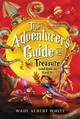 The Adventurer's Guide To Treasure (and How To Steal It) - White, Wade Albert - ISBN: 9780316518444