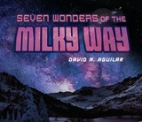 Seven Wonders Of The Milky Way - Aguilar, David A. - ISBN: 9780451476869