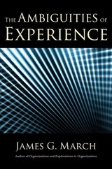 Ambiguities Of Experience - March, James G. - ISBN: 9780801457777