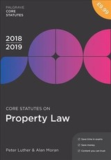 Core Statutes On Property Law 2018-19 - Luther, Peter; Moran, Alan (university Of Essex) - ISBN: 9781352003444