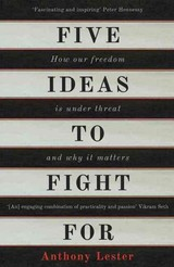 Five Ideas To Fight For - Lester, Anthony - ISBN: 9781786070883