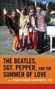 Beatles, Sgt. Pepper, And The Summer Of Love - Womack, Kenneth (EDT)/ Cox, Kathryn B. (EDT) - ISBN: 9781498534734