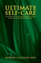 Ultimate Selfcare A Holistic Guide For S - Halcrow, Barbara - ISBN: 9781641820899