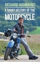 Short History Of The Motorcycle - Hammond, Richard - ISBN: 9781474601153