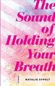 Sound Of Holding Your Breath - Sypolt, Natalie - ISBN: 9781946684578
