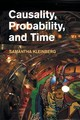 Causality, Probability, And Time - Kleinberg, Samantha (stevens Institute Of Technology, New Jersey) - ISBN: 9781107686014