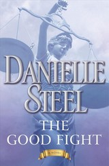The Good Fight - Steel, Danielle - ISBN: 9781101884126