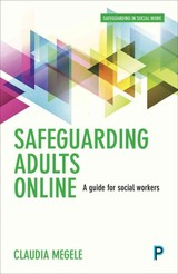 Safeguarding Adults Online - Megele, Claudia - ISBN: 9781447333951
