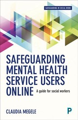 Safeguarding Mental Health Service Users Online - Megele, Claudia - ISBN: 9781447333999