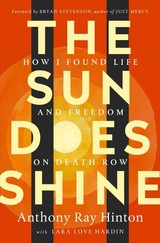 The Sun Does Shine - Hinton, Anthony Ray/ Hardin, Lara Love/ Stevenson, Bryan (FRW) - ISBN: 9781250124715