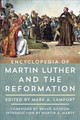 Encyclopedia Of Martin Luther And The Reformation - Lamport, Mark A. (EDT)/ Gordon, Bruce (FRW)/ Marty, Martin E. (INT) - ISBN: 9781442271586