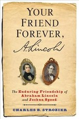 Your Friend Forever, A. Lincoln - Strozier, Charles B. - ISBN: 9780231171335