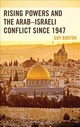 Rising Powers And The Arab-israeli Conflict Since 1947 - Burton, Guy - ISBN: 9781498551953