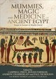 Mummies, Magic And Medicine In Ancient Egypt - Price, Campbell (EDT)/ Forshaw, Roger (EDT)/ Chamberlain, Andrew (EDT)/ Nicholson, Paul (EDT) - ISBN: 9781784992446