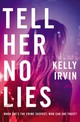Tell Her No Lies - Irvin, Kelly - ISBN: 9780785223115