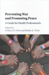 Preventing War And Promoting Peace - Wiist, William H. (EDT)/ White, Shelley K. (EDT) - ISBN: 9781107146686