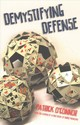 Demystifying Defense - O'Connor, Patrick - ISBN: 9781771400411