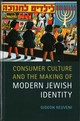 Consumer Culture And The Making Of Modern Jewish Identity - Reuveni, Gideon - ISBN: 9781107011304