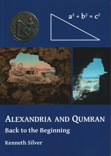 Alexandria And Qumran: Back To The Beginning - Silver, Kenneth - ISBN: 9781784917289