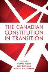 The Canadian Constitution In Transition - Albert, Richard/ Daly, Paul/ Macdonnell, Vanessa - ISBN: 9781487523022