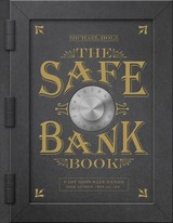 Safe Bank Book: Cast Iron Safe Banks Made Between 1865 And 1941 - Holz, Michael - ISBN: 9780764355608