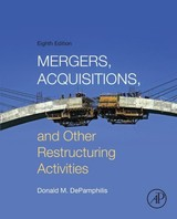 Mergers, Acquisitions, and Other Restructuring Activities - Depamphilis, Donald - ISBN: 9780128024539