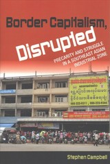 Border Capitalism, Disrupted - Campbell, Stephen (assistant Professor, Nanyang Technological University, Singapore) - ISBN: 9781501711107