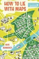 How To Lie With Maps, Third Edition - Monmonier, Mark - ISBN: 9780226435923