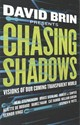 Chasing Shadows - Brin, David - ISBN: 9780765382597