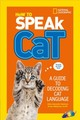 How To Speak Cat - National Geographic Kids - ISBN: 9780008257903