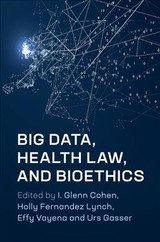 Big Data, Health Law, and Bioethics   - ISBN: 9781108449670