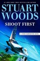 Shoot First (Think Later) - Woods, Stuart - ISBN: 9780735217201